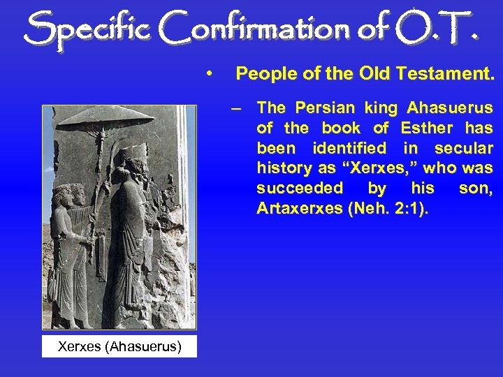 Specific Confirmation of O. T. • People of the Old Testament. – The Persian