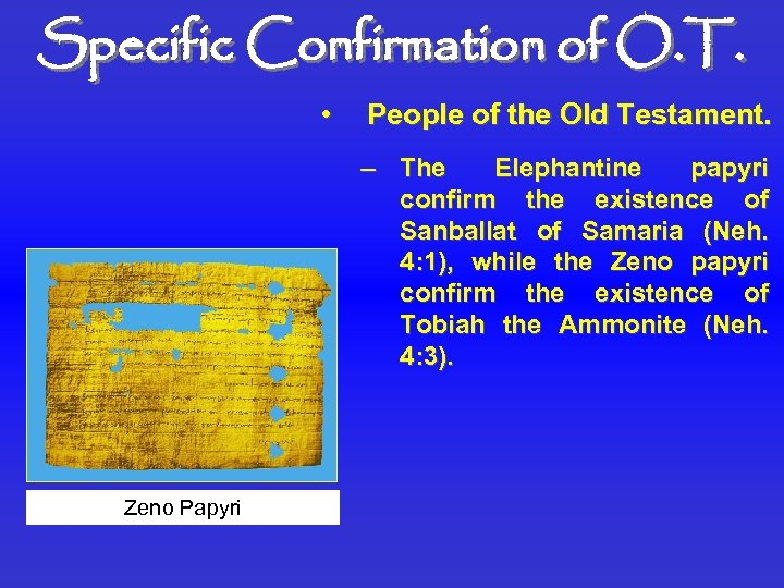 Specific Confirmation of O. T. • People of the Old Testament. – The Elephantine