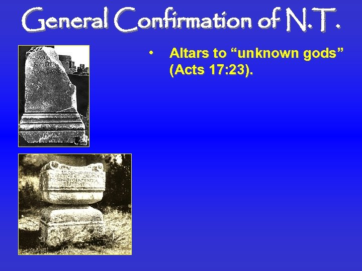 """General Confirmation of N. T. • Altars to """"unknown gods"""" (Acts 17: 23)."""