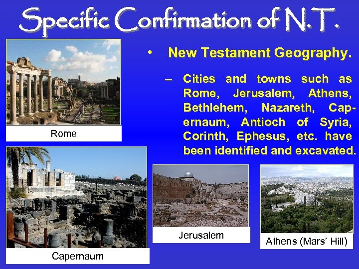 Specific Confirmation of N. T. • Rome New Testament Geography. – Cities and towns