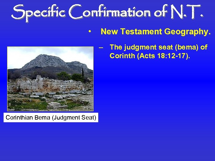 Specific Confirmation of N. T. • New Testament Geography. – The judgment seat (bema)