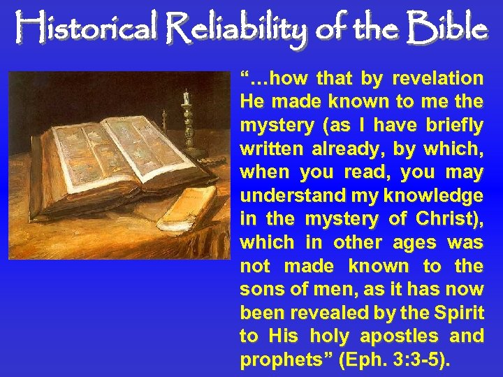 """Historical Reliability of the Bible """"…how that by revelation He made known to me"""