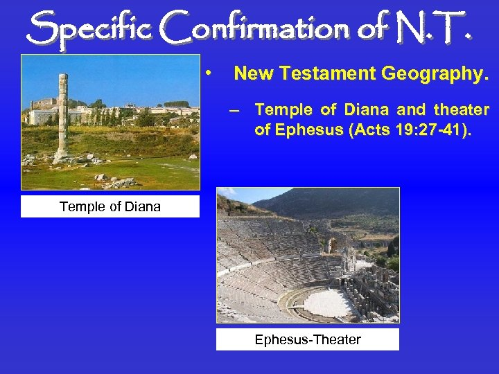 Specific Confirmation of N. T. • New Testament Geography. – Temple of Diana and