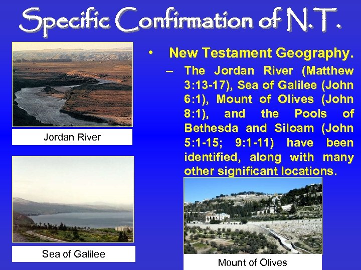 Specific Confirmation of N. T. • Jordan River Sea of Galilee New Testament Geography.