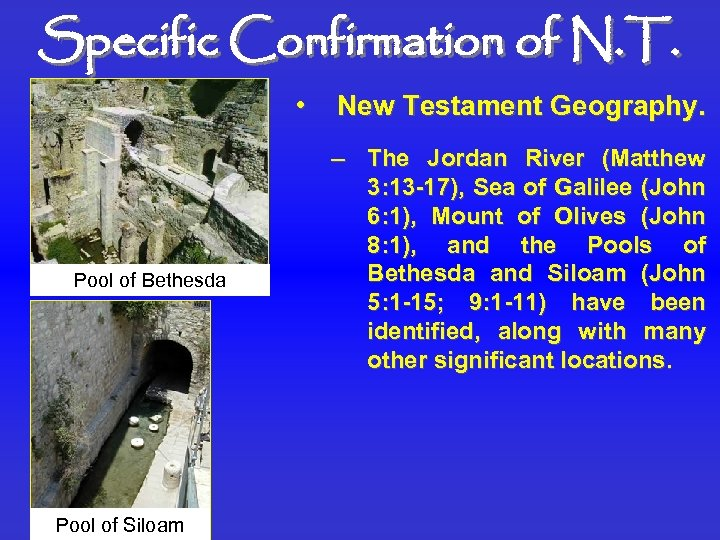 Specific Confirmation of N. T. • Pool of Bethesda Pool of Siloam New Testament