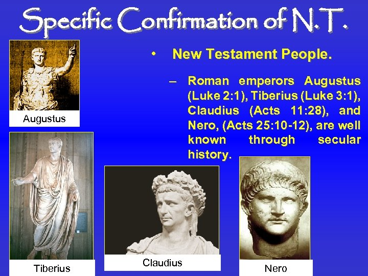 Specific Confirmation of N. T. • Augustus Tiberius New Testament People. – Roman emperors