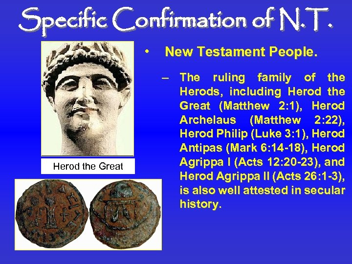 Specific Confirmation of N. T. • Herod the Great New Testament People. – The
