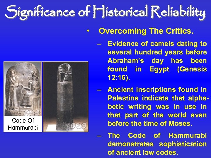 Significance of Historical Reliability • Overcoming The Critics. – Evidence of camels dating to