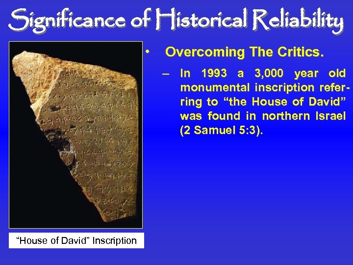 Significance of Historical Reliability • Overcoming The Critics. – In 1993 a 3, 000