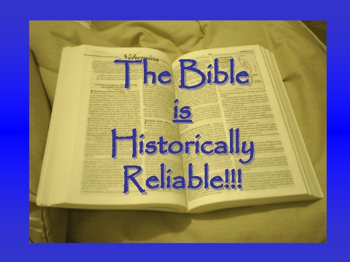 The Bible is Historically Reliable!!!