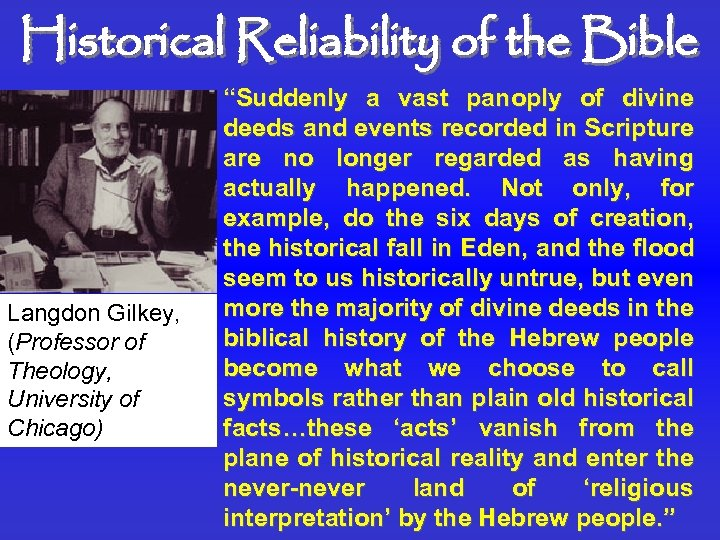 """Historical Reliability of the Bible Langdon Gilkey, (Professor of Theology, University of Chicago) """"Suddenly"""