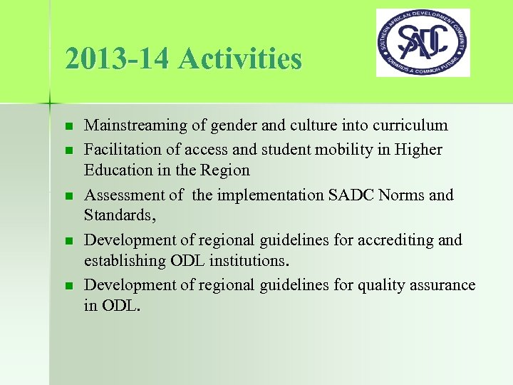 2013 -14 Activities n n n Mainstreaming of gender and culture into curriculum Facilitation