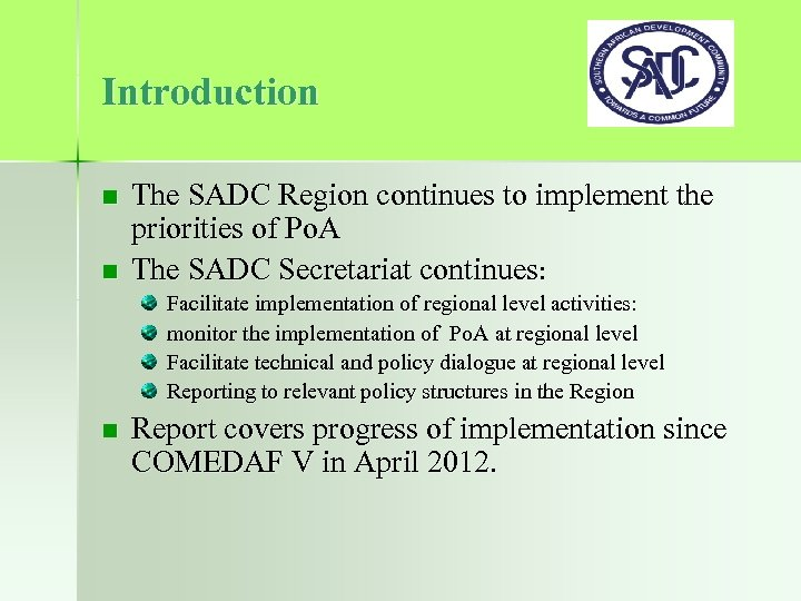 Introduction n n The SADC Region continues to implement the priorities of Po. A