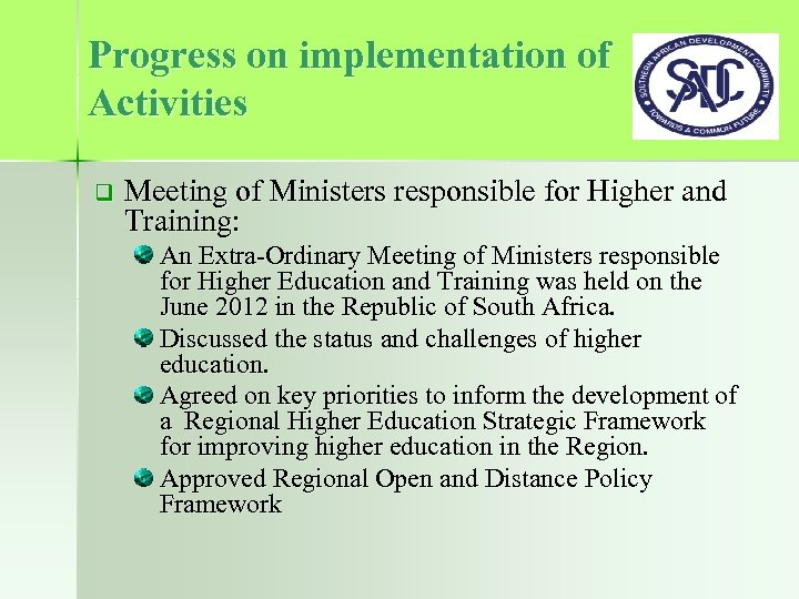 Progress on implementation of Activities q Meeting of Ministers responsible for Higher and Training: