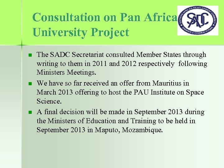 Consultation on Pan African University Project n n n The SADC Secretariat consulted Member