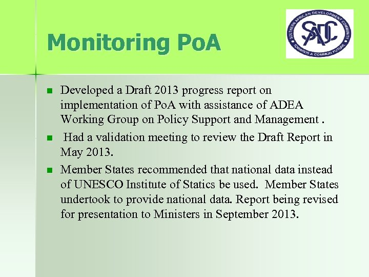 Monitoring Po. A n n n Developed a Draft 2013 progress report on implementation