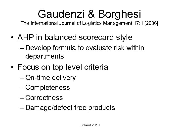 Gaudenzi & Borghesi The International Journal of Logistics Management 17: 1 [2006] • AHP