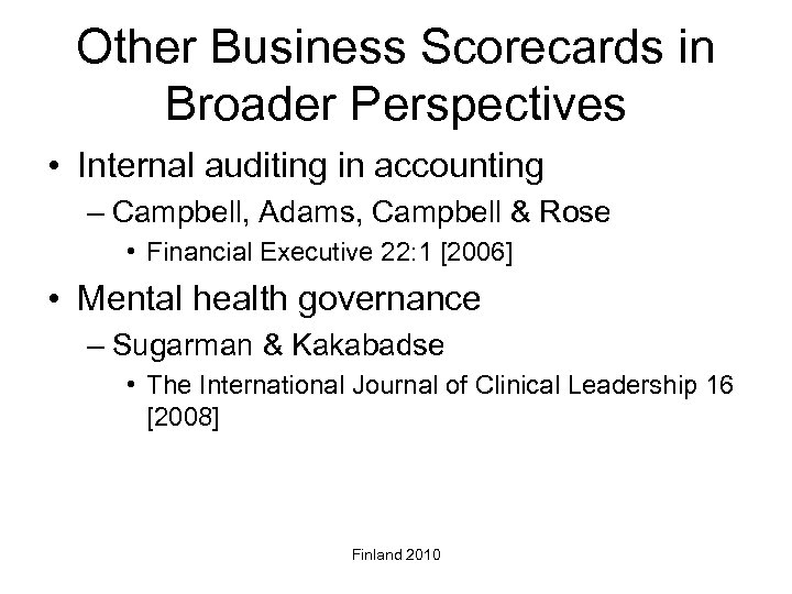 Other Business Scorecards in Broader Perspectives • Internal auditing in accounting – Campbell, Adams,