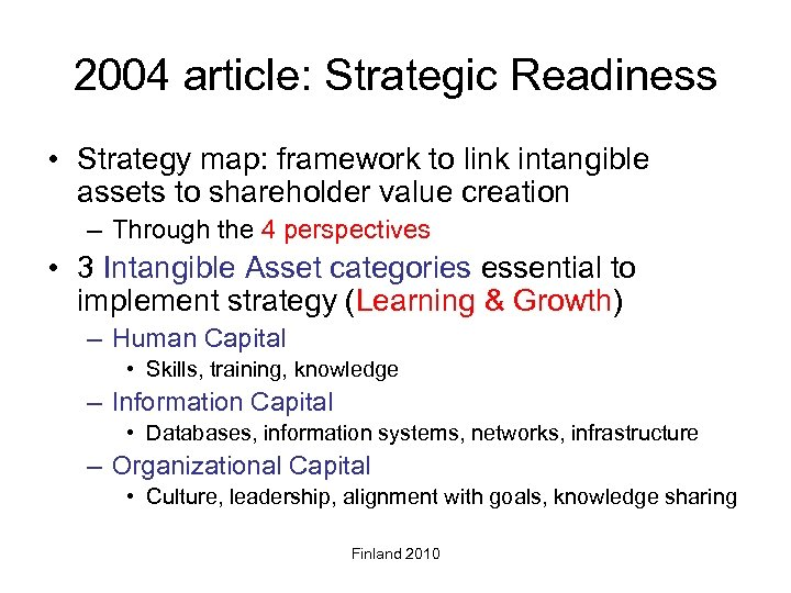 2004 article: Strategic Readiness • Strategy map: framework to link intangible assets to shareholder