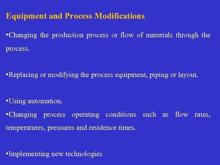 Equipment and Process Modifications • Changing the production process or flow of materials through