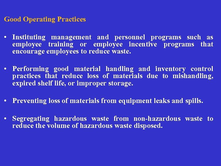 Good Operating Practices • Instituting management and personnel programs such as employee training or