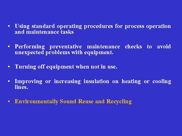 • Using standard operating procedures for process operation and maintenance tasks • Performing