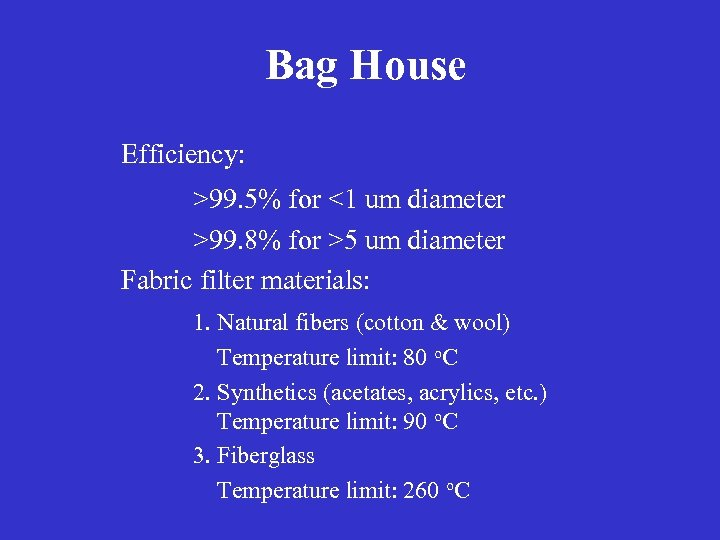 Bag House Efficiency: >99. 5% for <1 um diameter >99. 8% for >5 um