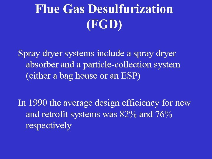 Flue Gas Desulfurization (FGD) Spray dryer systems include a spray dryer absorber and a