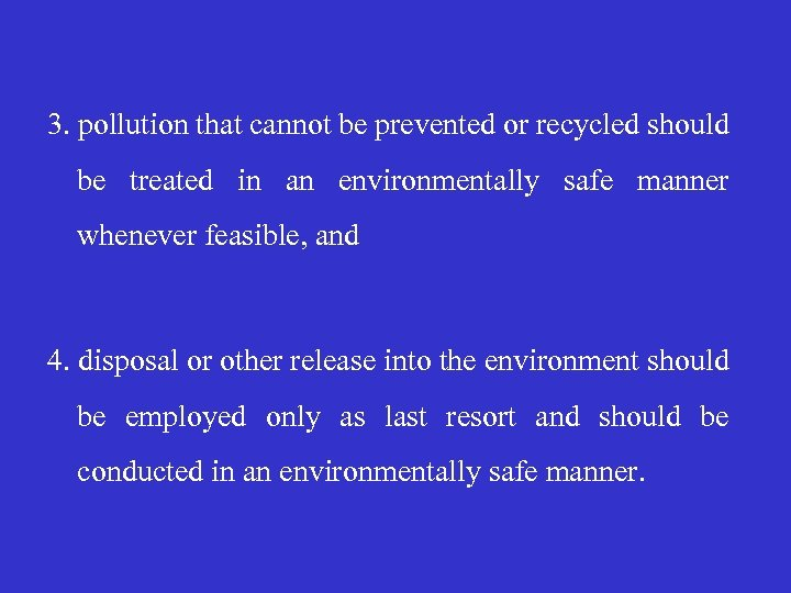 3. pollution that cannot be prevented or recycled should be treated in an environmentally