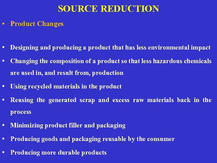 SOURCE REDUCTION • Product Changes • Designing and producing a product that has less