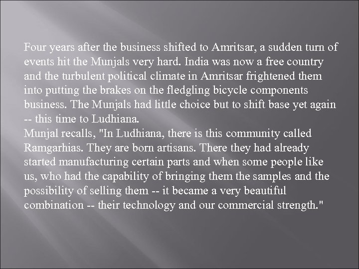 Four years after the business shifted to Amritsar, a sudden turn of events hit