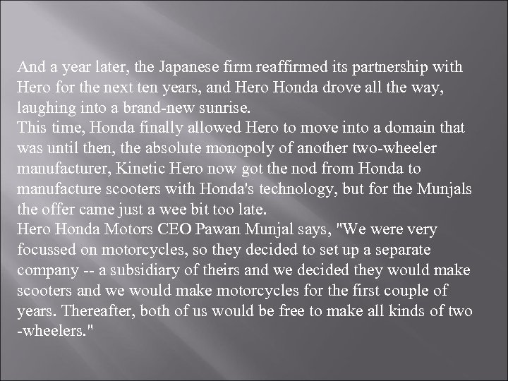 And a year later, the Japanese firm reaffirmed its partnership with Hero for the