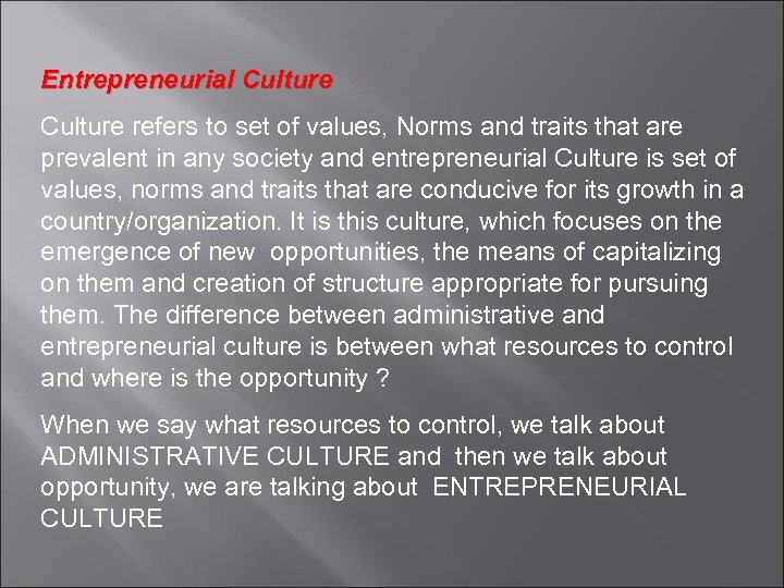 Entrepreneurial Culture refers to set of values, Norms and traits that are prevalent in