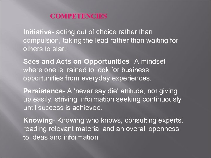 COMPETENCIES Initiative- acting out of choice rather than compulsion, taking the lead rather than