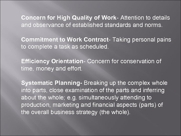 Concern for High Quality of Work- Attention to details and observance of established standards