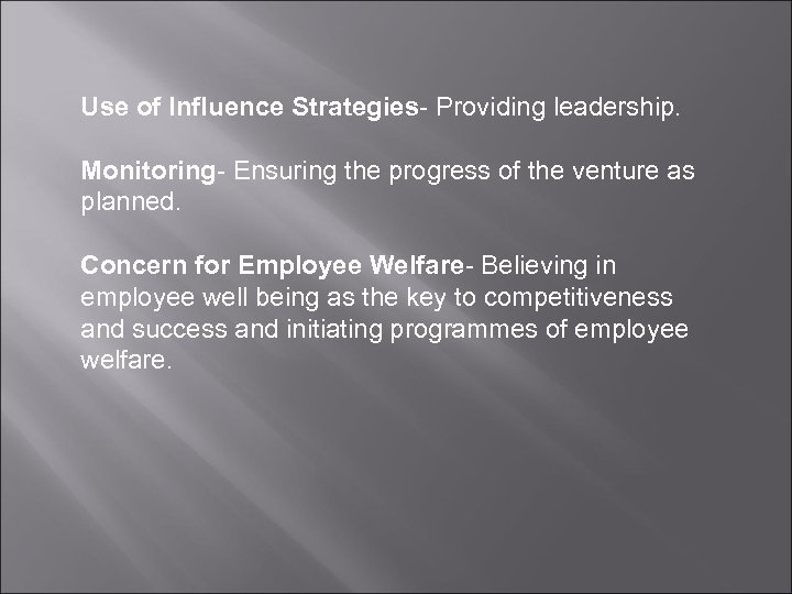 Use of Influence Strategies- Providing leadership. Monitoring- Ensuring the progress of the venture as