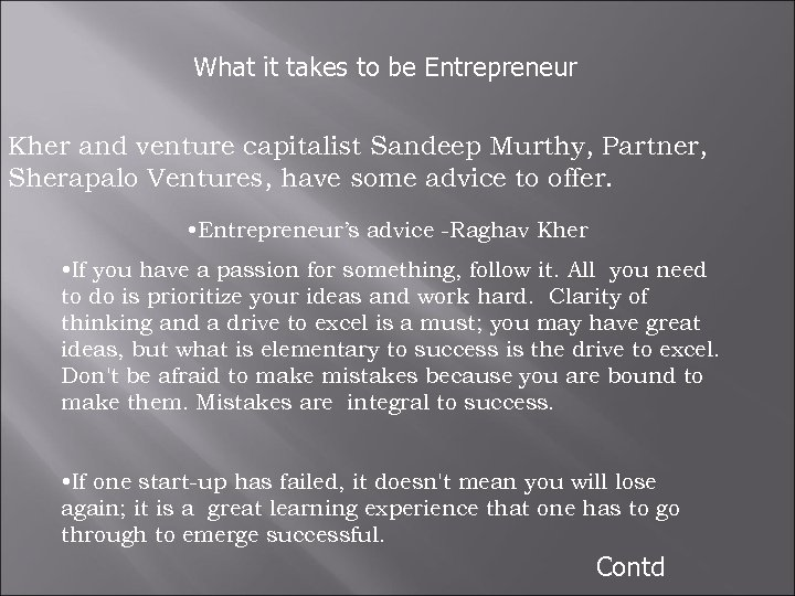 What it takes to be Entrepreneur Kher and venture capitalist Sandeep Murthy, Partner, Sherapalo