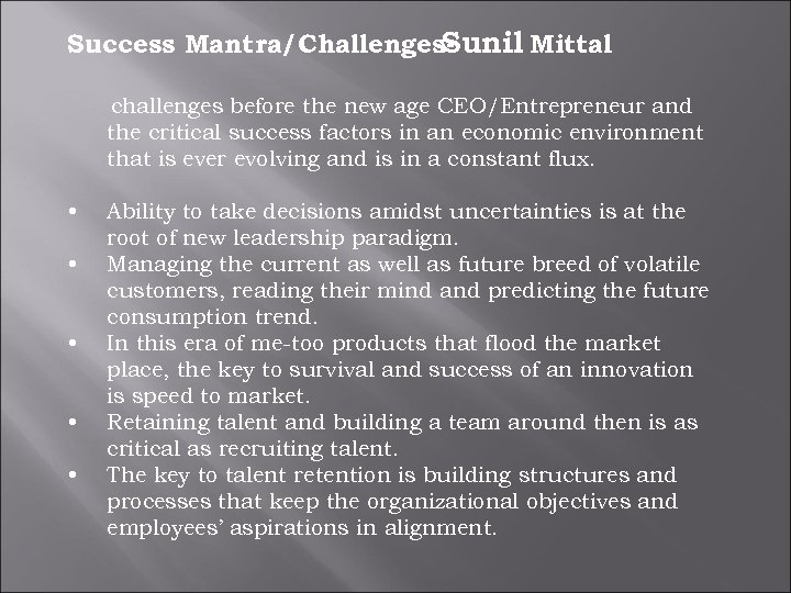 Success Mantra/Challenges. Sunil Mittal challenges before the new age CEO/Entrepreneur and the critical success