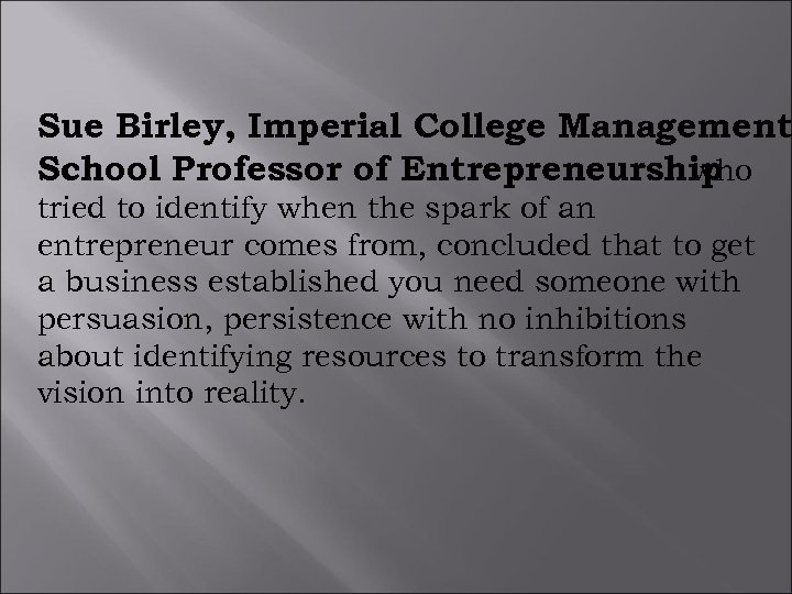 Sue Birley, Imperial College Management School Professor of Entrepreneurship who tried to identify when