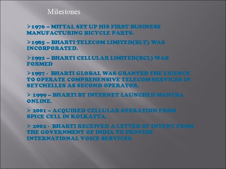 Milestones Ø 1976 – MITTAL SET UP HIS FIRST BUSINESS MANUFACTURING BICYCLE PARTS. Ø