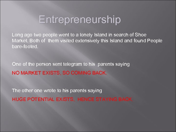 Entrepreneurship Long ago two people went to a lonely Island in search of Shoe