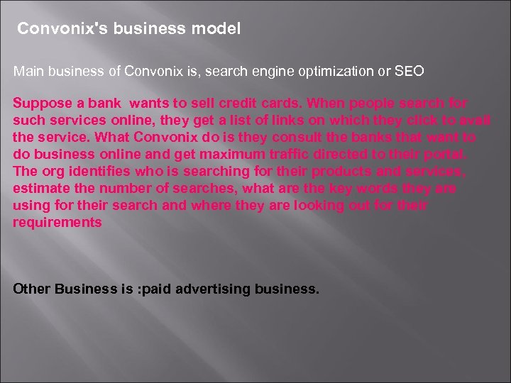 Convonix's business model Main business of Convonix is, search engine optimization or SEO Suppose