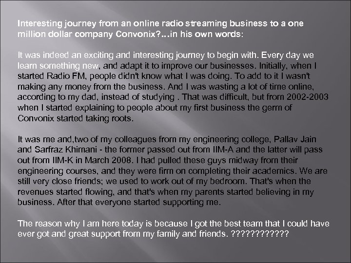 Interesting journey from an online radio streaming business to a one million dollar company