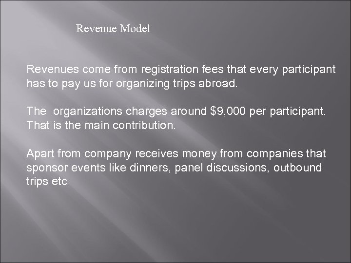 Revenue Model Revenues come from registration fees that every participant has to pay us