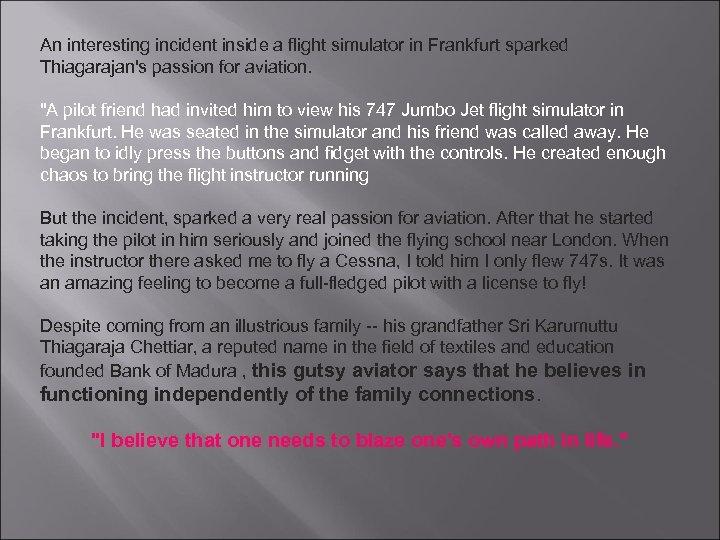 An interesting incident inside a flight simulator in Frankfurt sparked Thiagarajan's passion for aviation.