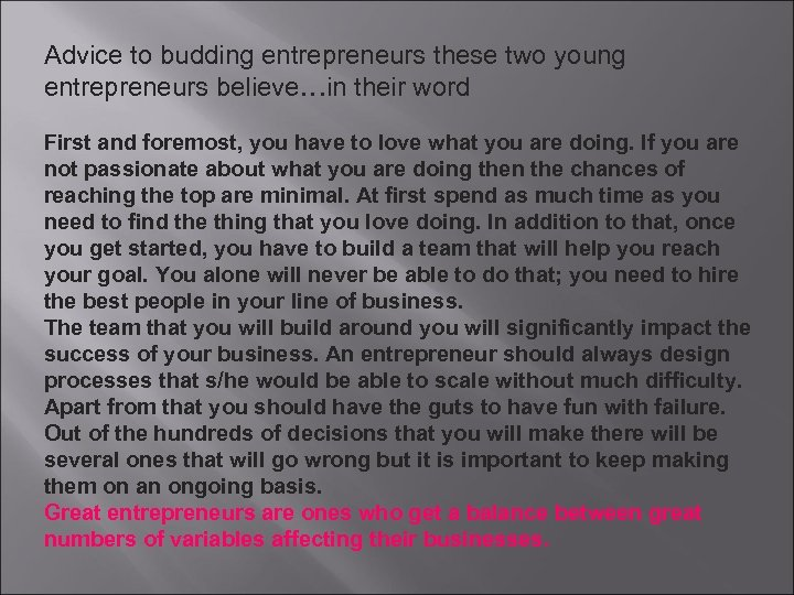 Advice to budding entrepreneurs these two young entrepreneurs believe…in their word First and foremost,