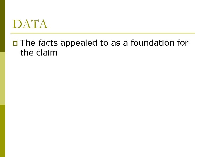 DATA p The facts appealed to as a foundation for the claim