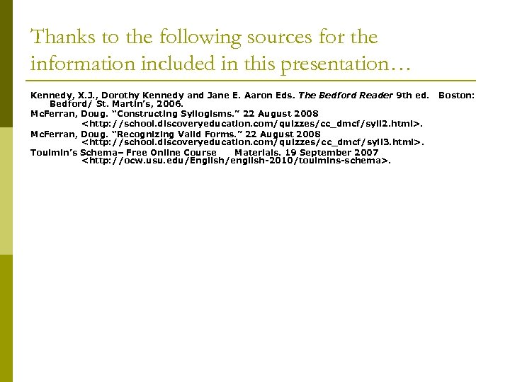 Thanks to the following sources for the information included in this presentation… Kennedy, X.
