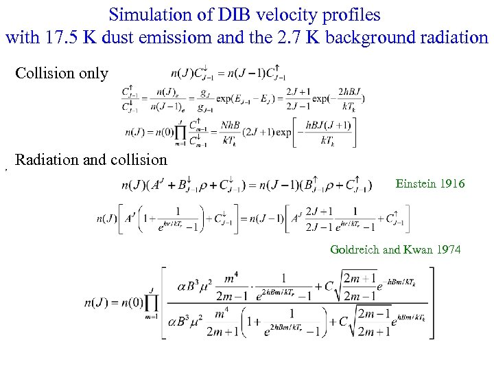 Simulation of DIB velocity profiles with 17. 5 K dust emissiom and the 2.
