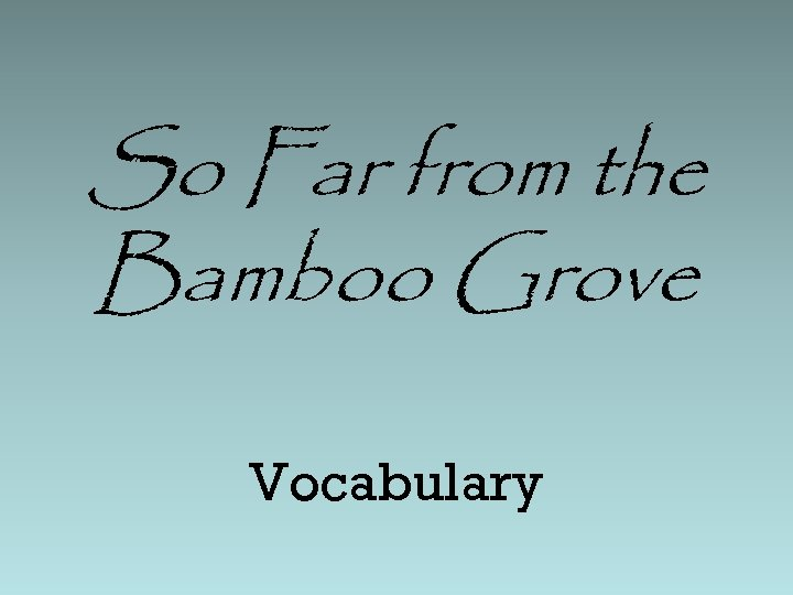 So Far from the Bamboo Grove Vocabulary